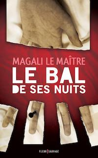 Magali LE MAITRE - Le bal de ses nuits