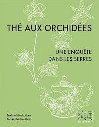 Marie-Therese ALLAIN - The aux orchidees - Une enquete dans les serres