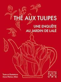 Marie-Therese ALLAIN - The aux tulipes - Une enquete au jardin de Lale