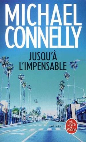 Michael CONNELLY - Harry Bosch - 21 - Jusqu a impensable