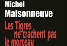 Michel MAISONNEUVE - Les tigres ne crachent pas le morceau