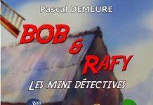 Pascal DEMEURE - Bob et Rafy- Les mini detectives - Le moulin secret