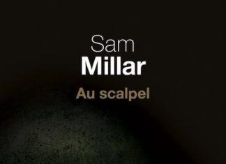 Sam MILLAR - Au scalpel