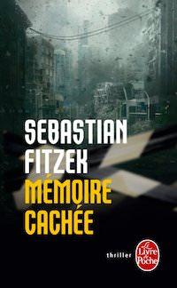 Sebastian FITZEK - Memoire cachee
