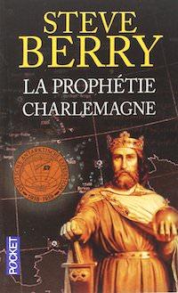 Steve BERRY - Cotton Malone –La prophetie Charlemagne