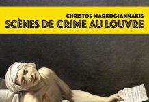Christos MARKOGIANNAKIS - Scenes de crime au Louvre
