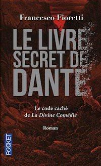 Francesco FIORETTI - Le livre secret de Dante-