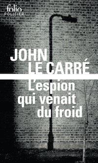John LE CARRE - espion qui venait du froid