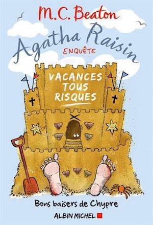 M.C. BEATON - Agatha Raisin enquete - Tome 6 - Vacances tous risques