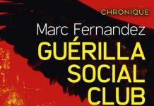 Marc FERNANDEZ : Guérilla Social Club