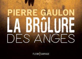 Pierre GAULON - La brulure des anges -