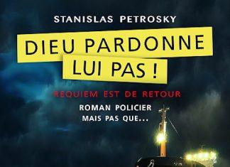 Stanislas PETROSKY - Dieu pardonne lui pas
