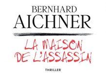 Bernhard AICHNER - La maison de assassin