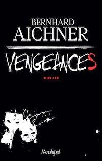 Bernhard AICHNER - Vengeances