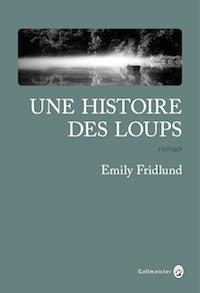 Emily FRIDLUND - Une histoire des loups