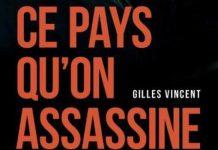 Gilles VINCENT - Ce pays qu on assassine