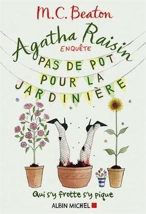 M.C. BEATON - Agatha Raisin enquete - Tome 3 - Pas de pot pour la jardiniere