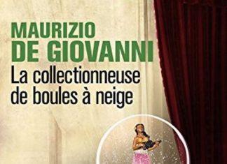 Maurizio DE GIOVANNI - Commissaire Lojacono - La collectionneuse de boules a neige