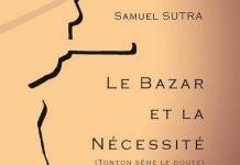 Samuel SUTRA - Serie Tonton - Tome 4 - Le bazar et la necessite