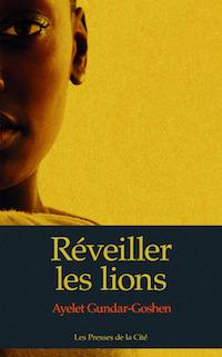 Ayelet GUNDAR-GOSHEN - Reveiller les lions
