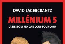 David LAGERCRANTZ - Millenium - Tome 5 - fille qui rendait coup pour coup -