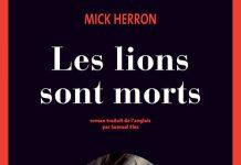 Mick HERRON - Les lions sont morts