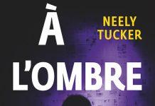 Neely TUCKER - A ombre du pouvoir