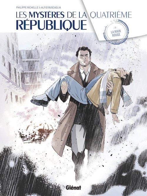 Philippe RICHELLE et Alfio BUSCAGLIA : Les Mystères de la quatrième République