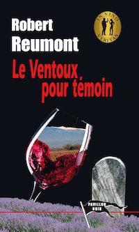 Robert REUMONT - In vino veritas - 06 - Le Ventoux pour temoin