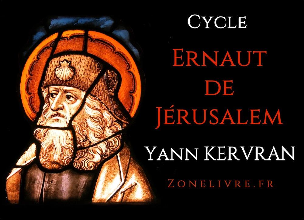 Yann KERVRAN - Cycle Ernaut de Jerusalem