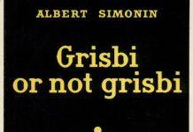 Albert SIMONIN - Grisbi or not grisbi