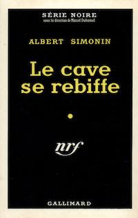 Albert SIMONIN - Le cave se rebiffe