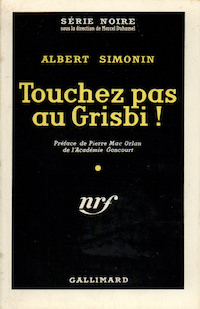 Albert SIMONIN - Touchez pas au grisbi
