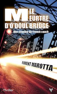 Florent MAROTTA - Le meurtre O Doul Bridge