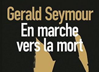 Gerald SEYMOUR - En marche vers la mort-