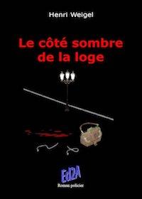 Henri WEIGEL - Trilogie de la Loge - 01 - Le cote sombre de la loge