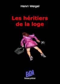 Henri WEIGEL - Trilogie de la Loge - 02 - Les heritiers de la loge