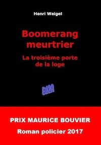 Henri WEIGEL - Trilogie de la Loge - 03 - Boomerang meurtrier
