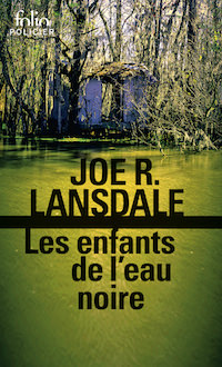 Joe R. LANSDALE - Les enfants de eau noire