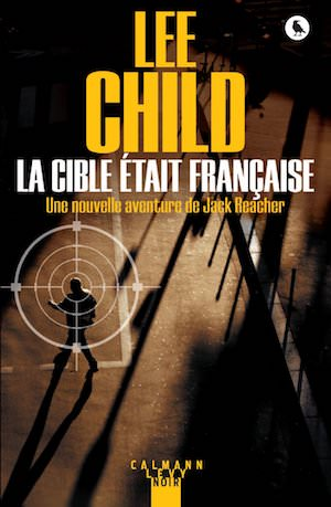 Lee CHILD - Jack Reacher La cible etait francaise