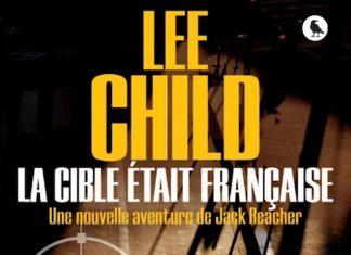 Lee CHILD - Serie Jack Reacher - 19 - La cible etait francaise
