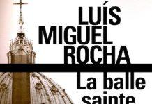 Luis Miguel ROCHA - Complots au Vativan - 02 - La balle sainte