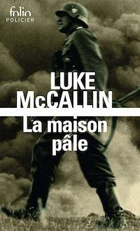Luke McCALLIN - Serie Gregor Reinhardt - 02 - La maison pale