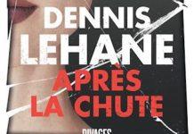 Dennis LEHANE - Apres la chute