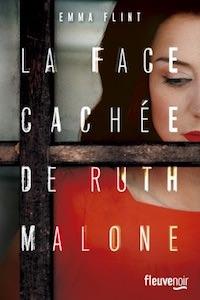 Emma FLINT - La Face Cachee de Ruth Malone