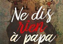 Francois-Xavier DILLARD - Ne dis rien a papa