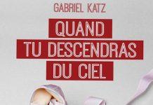 Gabriel KATZ - Quand tu descendras du ciel
