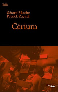 Gerard FILOCHE et Patrick RAYNAL - Cerium