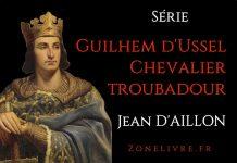 Guilhem Ussel chevalier troubadour - jean d aillon