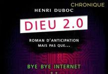 Henri DUBOC : Dieu 2.0 - Tome 2 - Bye bye internet
